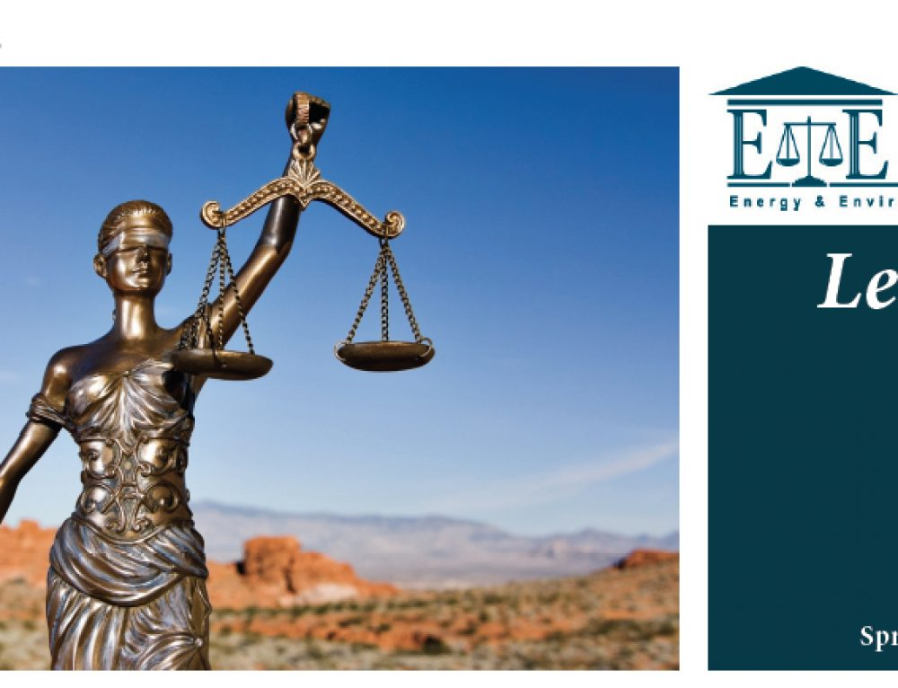 E&E Legal Letters Issue XIX: Spring 2018